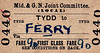 M&GN TICKET - TYDD - First Class Single to Ferry, fare 9d - issued on 12/12/58, making it two companies and 22 years out of date!