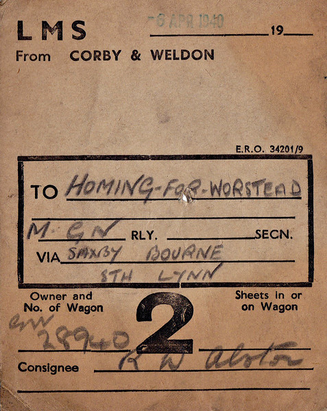 LMSR WAGON LABEL - CORBY & WELDON to HONING - On April 5th, 1940, Wagon No.GW28940 was despatched from Corby & Weldon to Honing for Worstead via Saxby, Bourne and South Lynn, consigned to Mr. RW Alston.