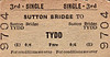 M&GN TICKET - SUTTON BRIDGE - Third Class Single to Tydd - fare 6d - dated January 3rd, 1959 - probably bought as a souvenir.