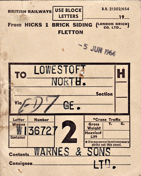 BRITISH RAILWAYS WAGON LABEL - FLETTON to LOWESTOFT NORTH -  On June 5th, 1964, wagon no.W136727 loaded with bricks was sent from Hicks Sidings, Fletton, to Lowestoft North, consigned to Warnes & Sons Ltd.