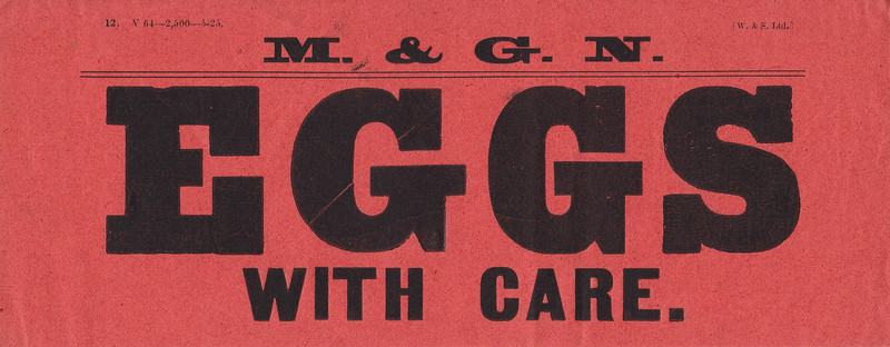 M&GN GOODS LABEL - EGGS WITH CARE - print run of 2500 dated May 1925.