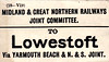 M&GN LUGGAGE/PARCEL LABEL - LOWESTOFT - via Yarmouth Beach and the N&S Joint - I think this refers to what is now Lowestoft Central and not Lowestoft North.