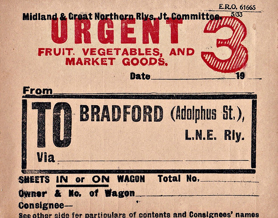 M&GN WAGON LABEL - FRUIT, VEGETABLES and MARKET GOODS - For conveyance to Bradford Adolphus Street goods depot, This load would have consisted in all probability of small consignments of soft fruit, short lived vegetables and eggs to a variety of consignees