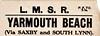 LMSR LUGGAGE/PARCEL LABEL - YARMOUTH BEACH, via Saxby and South Lynn.
