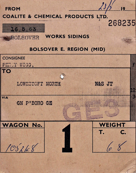 BRITISH RAILWAYS WAGON LABEL - BOLSOVER to LOWESTOFT NORTH -  On May 16th, 1963, wagon no.105248 loaded with 6 tons and 8 cwts of Coalite was sent from the Bolsover Coalite Works to Lowestoft North, consigned to Percy Wigg, who I think we may safely assume was a coal merchant.