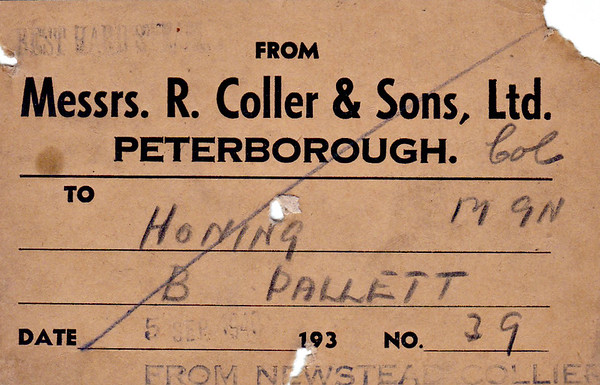 LNER WAGON LABEL - PETERBOROUGH to HONING - On September 5th, 1940, this wagon was despatched by R Cooler & Sons of Peterborough to Honing, consigned to Mr.B Pallett. This coal had come from Newstead Colliery in Nottinghamshire, but whether direct from the colliery to the order of Collers or via their depot in Peterborough I do not know.