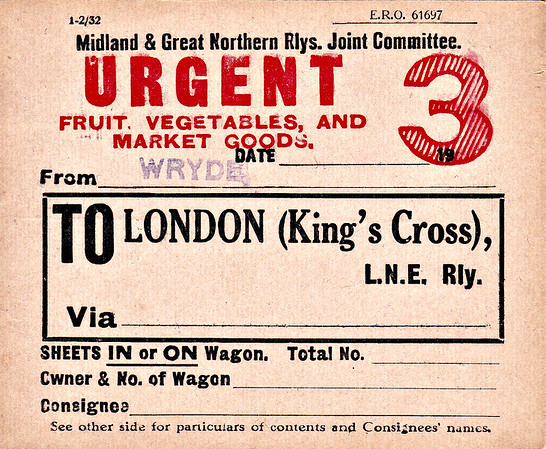 M&GN WAGON LABEL - FRUIT, VEGETABLES AND MARKET GOODS - Shipped from Wryde, a very busy station for this traffic, via Peterborough, and probably made up of a number of small consignments from a number of farms in the one wagon. Obviously, speed was of the essence with such cargoes.