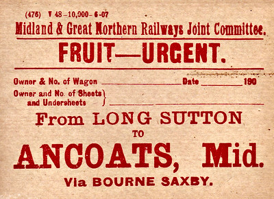 M&GN WAGON LABEL - Fruit from Long Sutton to the Midland Station at Ancoats in Manchester, via Bourne and Saxby. Note the print date of June 1907.
