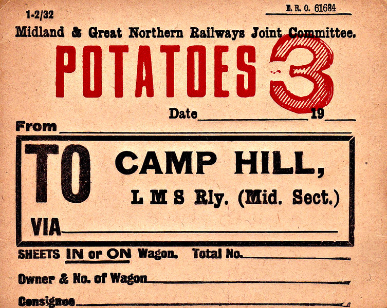 M&GN WAGON LABEL - Potatoes to Camp Hill Station in Birmingham, evidently a regular consignment as the label is pre-printed - print date 02/32.