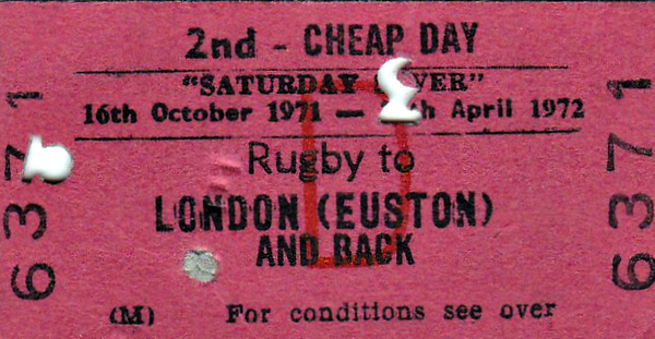 BR EDMONDSON TICKET - SATURDAY SAVER - RUGBY - Second Class Day Return to Euston, valid during the period October 16th, 1971, to April 24th, 1972 - dated January 1st, 1972.