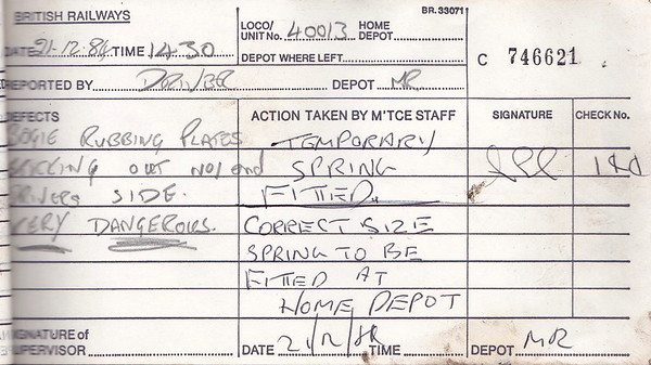 DIESEL LOCOMOTIVE REPAIR BOOK - 40013 - No.746621 - Reported at March Diesel Depot on December 21st, 1984 - 'Bogie rubbing plates sticking out No.1 end driver's side. Very Dangerous.'