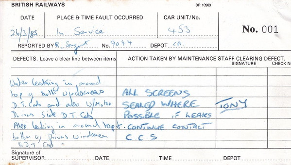 ELECTRIC MULTIPLE UNIT REPAIR BOOK - 305 453 - No.001 - Reported at Colchester on March 26th, 1985 - 'Water leaking in around top of both windscreens DT cab and also w/m on Drivers side DT cab. Also leaking in around top and bottom of Drivers windscreen BDT cab.'