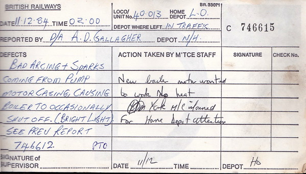 DIESEL LOCOMOTIVE REPAIR BOOK - 40013 - No.746615 - Reported at Holbeck Diesel Depot on December 11th, 1984 - 'Bad arcing and sparks coming from pump motor casing, causing boiler to occasionally shut off. (Bright light see prev. report 746612).'