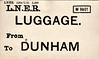 LNER LUGGAGE LABEL - DUNHAM - print date 02/31. This was the second station west of East Dereham on the GER Lynn - Dereham line, closed in 1968 in spite of Dr. Beeching's recommendations that the line should be retained.