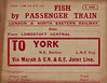 WAGON LABEL - FISH BY PASSENGER TRAIN - LOWESTOFT to YORK - An LNER-era label for fish travelling via passenger train over the M&GN section. In the days before widespread refrigeration, fish had to moved quickly from the ports to the markets, packed in ice, and with a very high priority, higher than passengers in some cases. As this label completely pre-printed, this must have been a regular consignment.