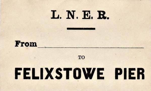 LNER LUGGAGE LABEL - FELIXSTOWE PIER. This station was on the quayside and today is in side the perimeter of the docks.