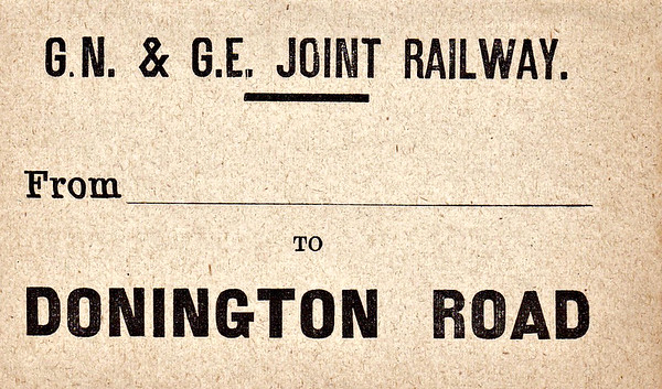 GN/GE JOINT LUGGAGE LABEL - DONINGTON ROAD - On the line between Sleaford and Spalding. The village of Donington is now a small town and there are plans to re-open the station and build a big distribution depot there.