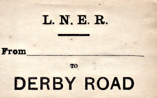 LNER LUGGAGE LABEL - DERBY ROAD - On the Felixstowe Branch but actually in Ipswich itself.