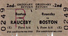 BRITISH RAILWAYS TICKET - RAUCEBY - Second Class Ordinary Return to Boston, fare 9s 6d - not dated but clipped.