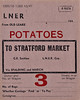 WAGON LABEL - POTATOES - LNER wagon label for what was evidently a regular traffic flow from Old Leake, just north east of Boston, to Stratford Market in London. No doubt the wagons were tripped to Spalding, thence to Whitemoor, hump shunted there and sent on to Temple Mills. Note that although the LNER has only 2 months of existence left, they printed 1000 of these labels!