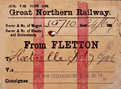 GREAT NORTHERN RAILWAY WAGON LABEL - FLETTON to FLEETVILLE SIDING - On June 24th, 1906, GNR wagon 30710 was en route to the Fleetville Siding in St Albans, consigned to the New Peterborough Brick Co. The route have been via the GN mainline to Hatfield then via the GN St Albans Branch. Print date April 1908.