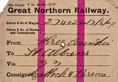 GREAT NORTHERN RAILWAY WAGON LABEL -  THREE COUNTIES to ST ALBANS - On June 17th, 1908, Wagon No.27402 was en route from Three Counties Station, just north of Hitchin, to St Albans, via Hatfield, consigned to Messrs. Matlock & Parsons. Print date December 1907.