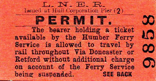 LNER TICKET - PERMIT - This ticket would allow a passenger holding a ticket for use via the Humber Ferry to take an alternative route via either Doncaster or Retford at no extra charge if for any reason the ferry service was suspended.