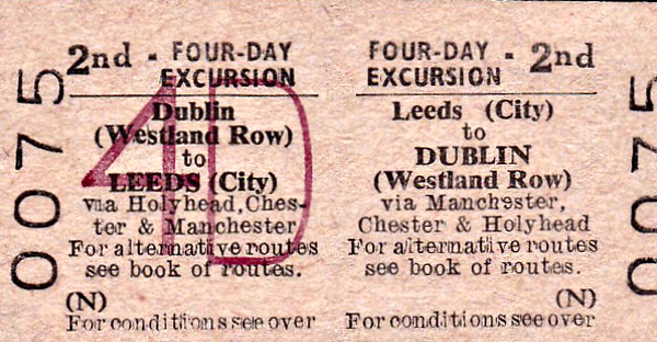 BRITISH RAILWAYS TICKET - LEEDS (CITY) to DUBLIN (WESTLAND ROW) - Four Day Excursion Return via Manchester, Chester and Holyhead.