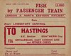WAGON LABEL - FISH BY PASSENGER TRAIN - LOWESTOFT to HASTINGS - Prior to the advent of widespread refrigeration, much fish was sent by passenger train, packed in ice, to ensure prompt arrival with the buyer. To major fish markets, such as Billingsgate in London, whole trains would be sent from ports like Grimsby and Yarmouth, running at a priority higher than normal passenger services.