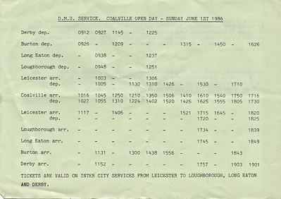 OPEN DAY - COALVILLE FREIGHT DEPOT, 1986 (4) - The timetable of specials being run in conjunction with the Open Day. I can find records of 2 DMU sets being used on the day but there seem to be three diagrams here to me. The sets I have identified are:-  Set 1: Class 116 53116+59611+53055+53102+59591+53850 Set 2: Class 118 51309+59476+51324