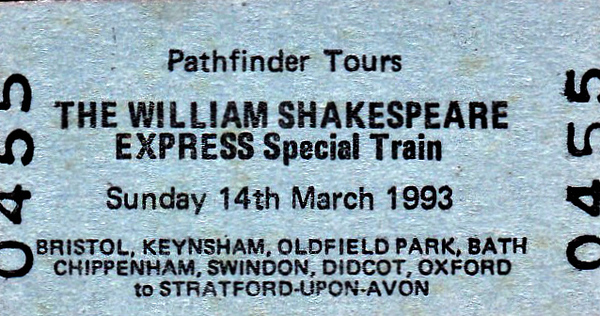 RAIL TOUR - 'THE WILLIAM SHAKESPEARE EXPRESS' - Scheduled for March 14th, 1993, from Bristol and stations to Oxford to Stratford-Upon-Avon, there seems to be some doubt as to whether this tour actually ran.