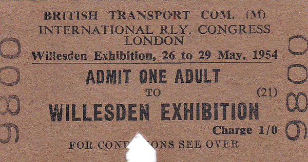 OPEN DAY - WILLESDEN EXHIBITION, INTERNATIONAL RAILWAY CONGRESS, LONDON - May 26th to 29th, 1954 - Held in the roundhouse at Willesden Steam Depot, this exhibition showcased the latest developments in BR motive power and rolling stock, including examples of all the Standard steam loco classes and early diesel locos and DMU's plus a number of foreign exhibits - not bad for a bob!