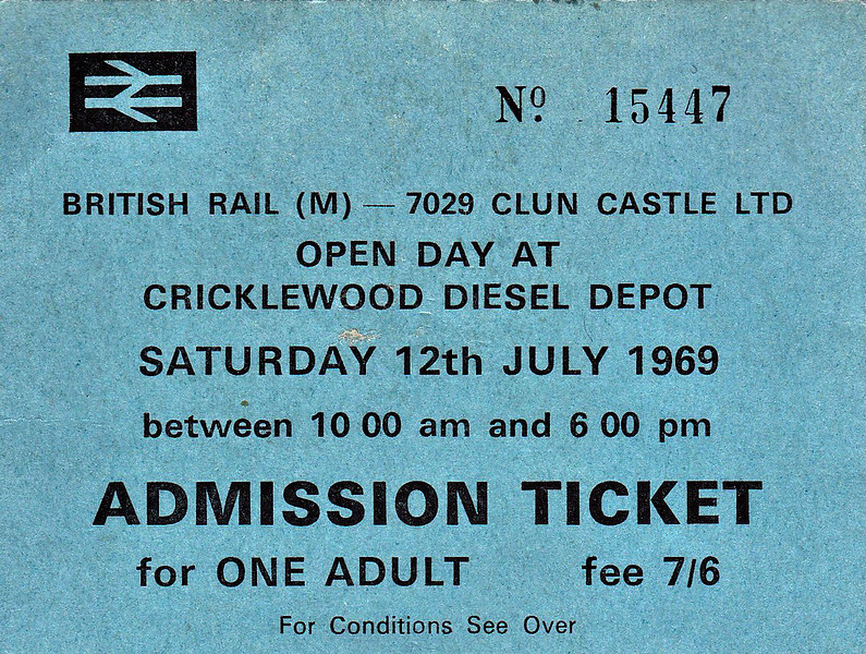 OPEN DAY - CRICKLEWOOD DIESEL DEPOT, 1969 - Saturday July 12th, 1969, was very early on in the history of Diesel Depot Open Days and, judging by the fact that this ticket is No.15447, it must have been absolutely mobbed out, as Cricklewood was not a very big depot. Typically of early events, the loco line-up was not that spectacular and this list only includes the 'specials'.<br /> <br /> Locos present were:-<br /> <br /> Diesel<br />  HS4000 'Kestrel'<br /> <br /> Steam<br />  5593 'Kolhapur'<br />  7029 'Clun Castle'<br /> 5428 'Eric Treacy'<br /> <br /> Electric<br />  E3186 (86220)