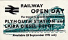 OPEN DAY - LAIRA DIESEL DEPOT, 1972 - Held on September 23rd, 1972, this ticket included admission and a shuttle ride from Plymouth Station, operated by a 3-car and single car DMU. Locos that I've been able to track down so far that may have been present are:-<br /> <br /> D1000 WESTERN ENTERPRISE, D1005 WESTERN VENTURER<br /> D1030 WESTERN MUSKETEER<br /> D1602 (47474)<br /> D4004 (08836), D4184 (08954)<br /> D5823 (31291)<br /> D6511 (33101)<br /> D7000<br /> D7507 (25157)<br /> <br /> <br /> Steam Crane No.69