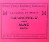 EEasingwold Railway Season Ticket to Alne, fare 3d - it doesn't specify the currency of the ticket but surely it can't have been for long. It hardly seems worth it!