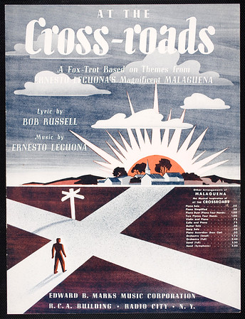 At the cross-roads: a fox-trot based on themes from Ernesto Lecuona's magnificent Malaguena
