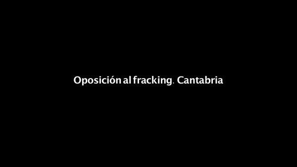 Oposición al fracking en Cantabria