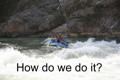 We are about to raft 225 miles in 21 days on our own in the wilderness.  We will carry all our own food, clothes, camp supplies, and negotiate rapids up to class 10.