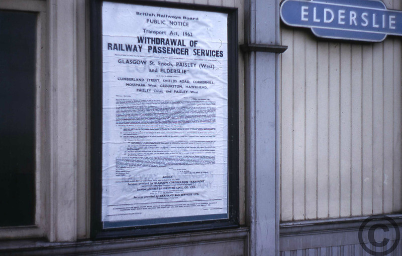 The way things were.<br>Elderslie station, just before closure on 14th February 1966. This is the closure notice that went up at many station thanks to Transport Act of 1962. Also closing on the same day were Cumberland Street, Shields Road, Hawkhead and Paisley West. The other stations services were re-routed from Glasgow Central, and St.Enoch lasted until 27th June 1966. <br>This photo is © Gordon Thompson and appears on his Flickr site at www.flickr.com/photos/killie65/