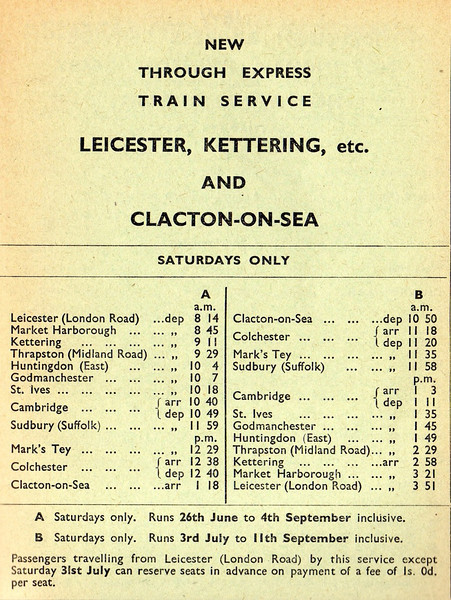 Summer 1954 Timetable. A through service from Leicester to Clacton which took the route from Kettering to St Ives via Huntingdon East then on to Cambridge and then Clacton via The Stour Valley Line.