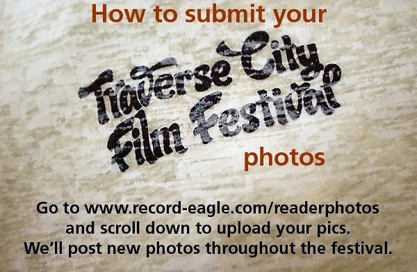 "To submit your photos, go to <a href=""http://www.record-eagle.com/readerphotos"">record-eagle.com/readerphotos</a> and and scroll down to upload your pics. We'll post new photos throughout the festival."