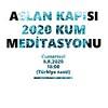 Aslan Kapisi 2020 Kum Meditasyonu