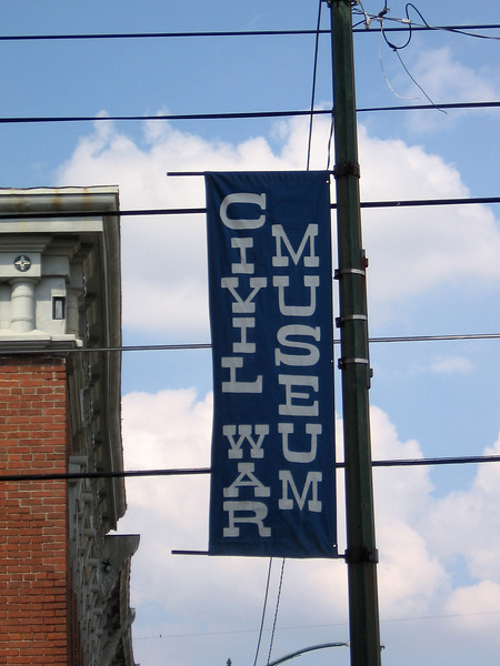 A banner advertising the civil War museum.<br /> This is a very nice little museum and well worth going through.<br /> We were shocked at the brutality and criminal-like behavior<br /> of the participants in the war.<br /> The history of the area is quite detailed and frank.