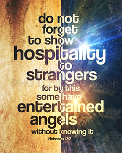 Show hospitality to strangers