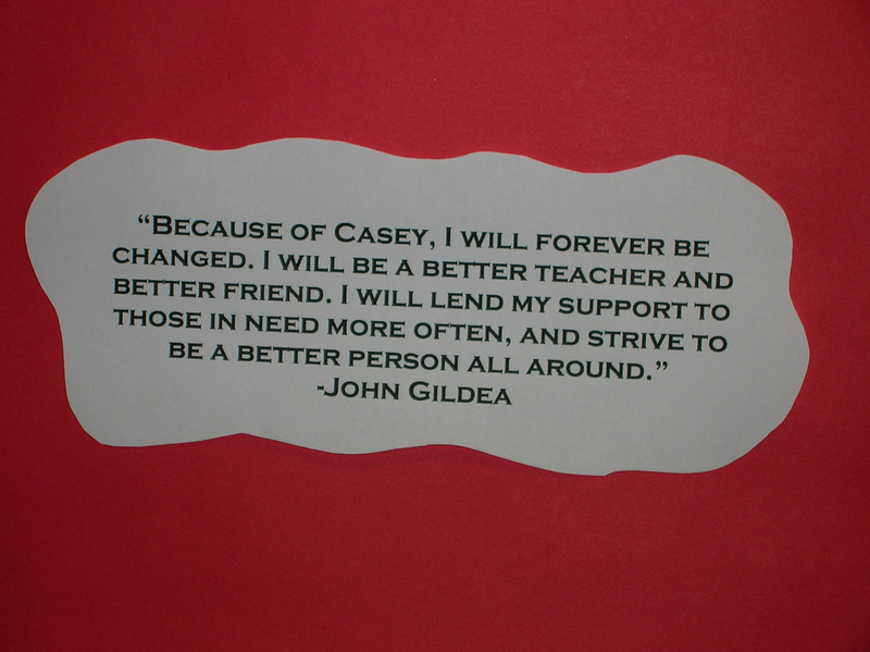 John Gildea and some of the cast members wrote about Casey and displayed their thoughts in the showcase around the Casey poster.
