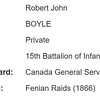 Record of Canada General Service Medal awarded to Robert J. Boyle (Sr.) in 1866 for service against the Fenians.
