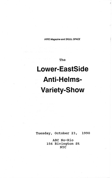 "Lower Eastside Anti-Helms Variety Show. Brochure Front Cover, 6"" x 12,""  1990. The above film ""Capitol-Shit was shot at this event"