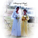 One of my Angels...My best friend & I on my wedding day.  The late Loretta Fogg