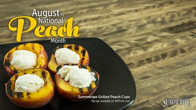 Celebrate National Peach Month with Summeripe Grilled Peach Cups