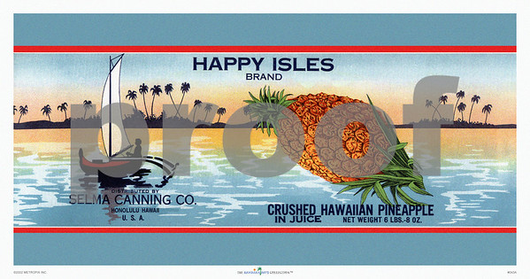 """043: """"Happy Isles"""" - Vintage Hawaiian Pineapple Can label, ca. 1940, featuring besides a juicy pineapple image and outrigger canoe with sail and a tropical beach image in the background. This Hawaiian pineapple picture shows the entire label. The next image concentrates on just the Happy Isles pineapple itself. The PROOF watermark will not appear on your print."""